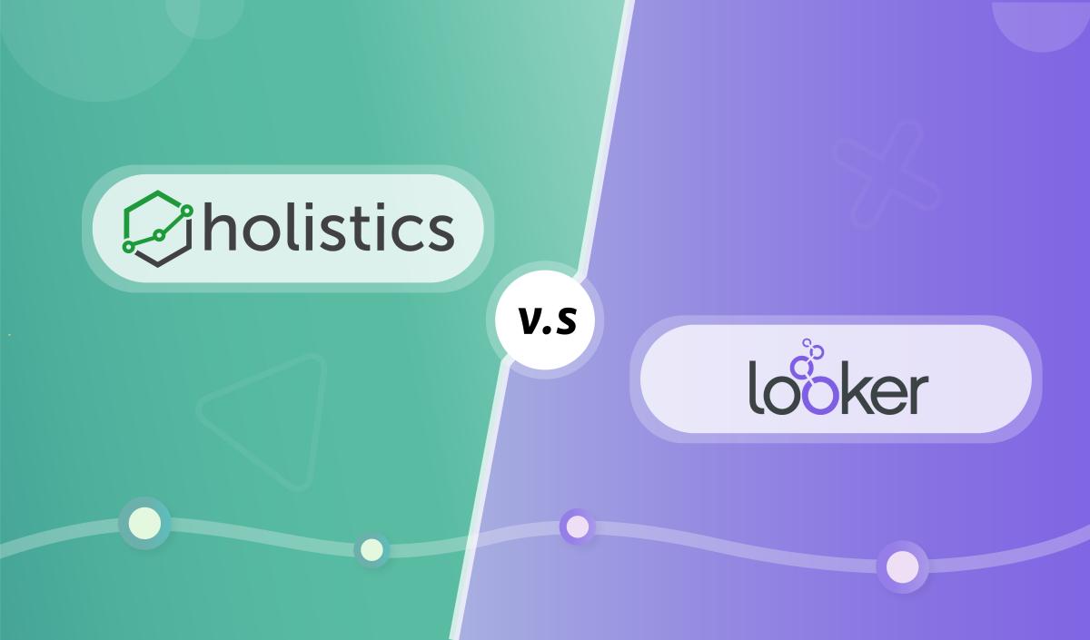 Holistics vs Looker